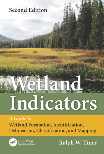 Wetland Indicators A Guide to Wetland Formation, Identification, Delineation, Classification, and Mapping, Second Edition book cover