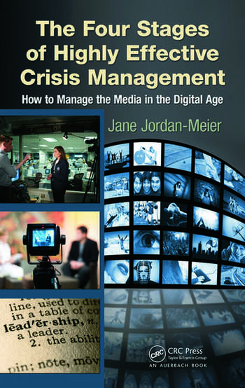 The Four Stages of Highly Effective Crisis Management How to Manage the Media in the Digital Age book cover