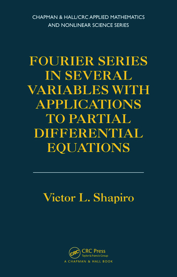 Fourier Series in Several Variables with Applications to Partial Differential Equations book cover