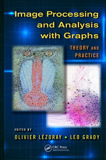 Image Processing and Analysis with Graphs Theory and Practice book cover
