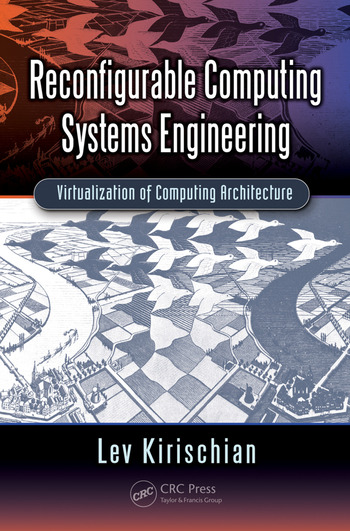 Reconfigurable Computing Systems Engineering Virtualization of Computing Architecture book cover