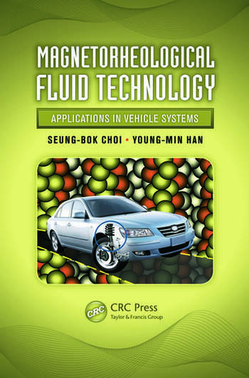 Magnetorheological Fluid Technology Applications in Vehicle Systems book cover