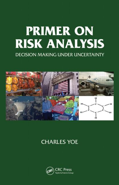 Primer on Risk Analysis Decision Making Under Uncertainty book cover