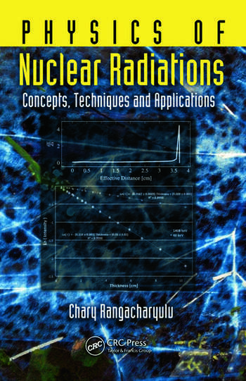 Physics of Nuclear Radiations Concepts, Techniques and Applications book cover