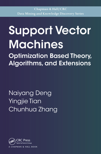 Support Vector Machines Optimization Based Theory, Algorithms, and Extensions book cover