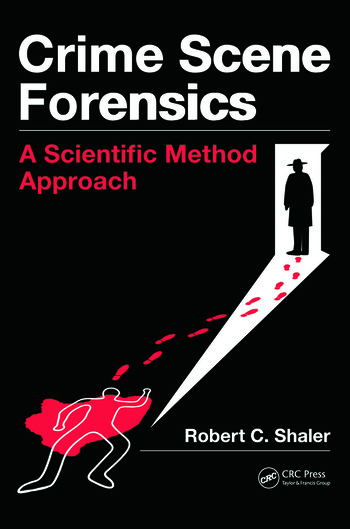 Crime Scene Forensics A Scientific Method Approach book cover