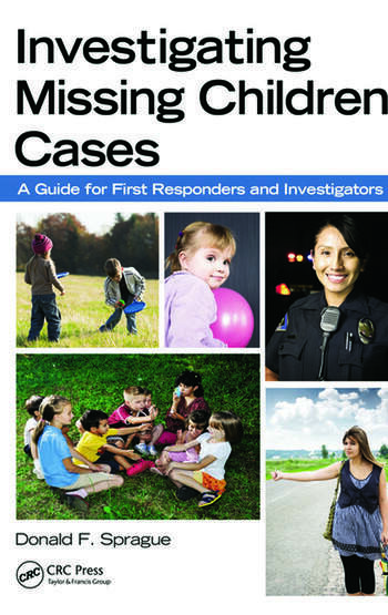 Investigating Missing Children Cases A Guide for First Responders and Investigators book cover