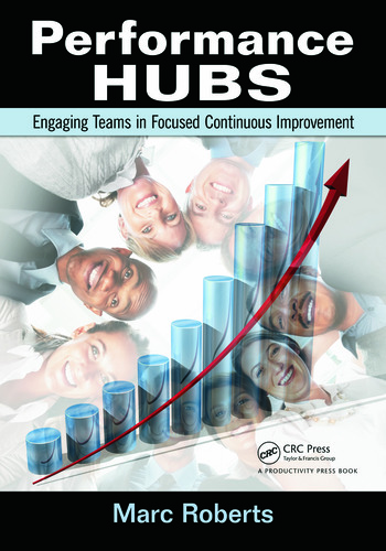 Performance Hubs Engaging Teams in Focused Continuous Improvement book cover