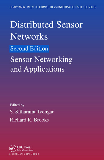 Distributed Sensor Networks, Second Edition Sensor Networking and Applications book cover