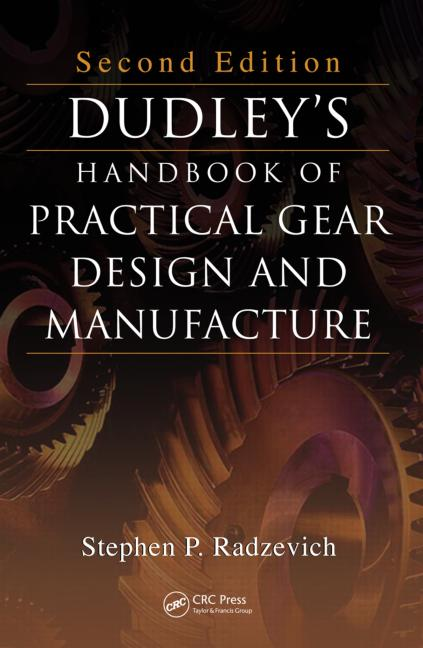 Dudley's Handbook of Practical Gear Design and Manufacture, Second Edition book cover
