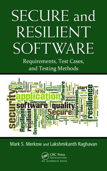 Secure and Resilient Software Requirements, Test Cases, and Testing Methods book cover