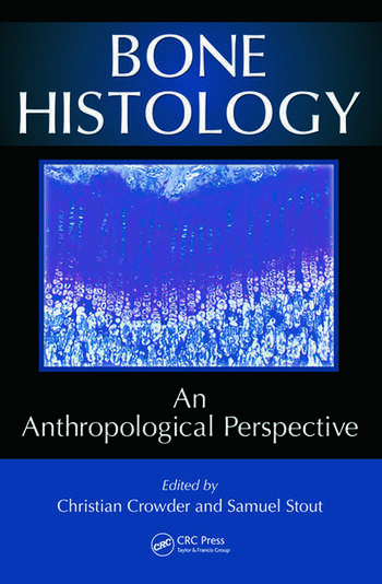 Bone Histology An Anthropological Perspective book cover