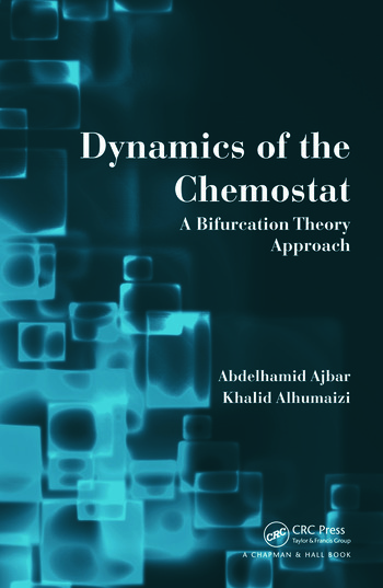 Dynamics of the Chemostat A Bifurcation Theory Approach book cover