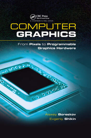 Computer Graphics From Pixels to Programmable Graphics Hardware book cover
