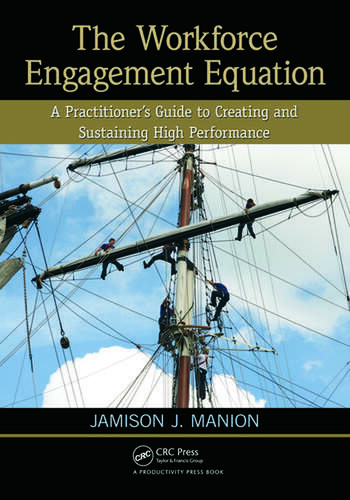 The Workforce Engagement Equation A Practitioner's Guide to Creating and Sustaining High Performance book cover