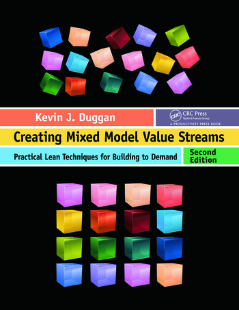 Creating Mixed Model Value Streams Practical Lean Techniques for Building to Demand, Second Edition book cover