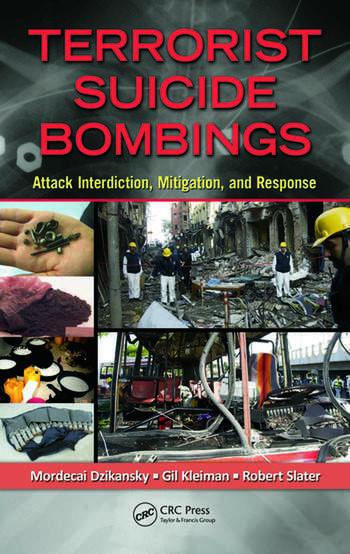 Terrorist Suicide Bombings Attack Interdiction, Mitigation, and Response book cover