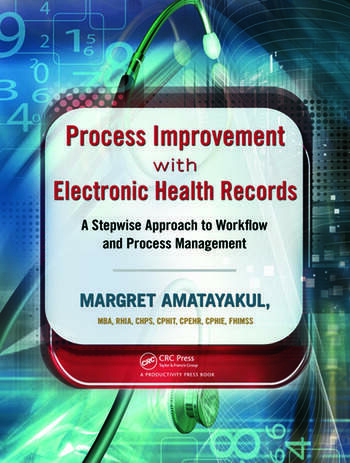 Process Improvement with Electronic Health Records A Stepwise Approach to Workflow and Process Management book cover