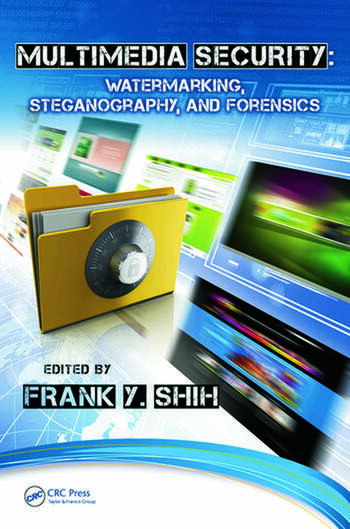 Multimedia Security Watermarking, Steganography, and Forensics book cover