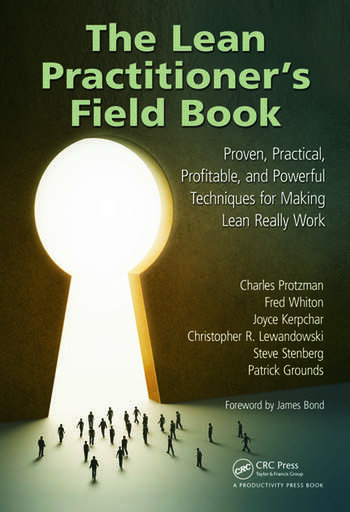 The Lean Practitioner's Field Book Proven, Practical, Profitable and Powerful Techniques for Making Lean Really Work book cover