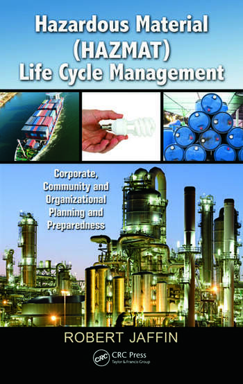 Hazardous Material (HAZMAT) Life Cycle Management Corporate, Community, and Organizational Planning and Preparedness book cover