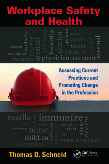 Workplace Safety and Health Assessing Current Practices and Promoting Change in the Profession book cover