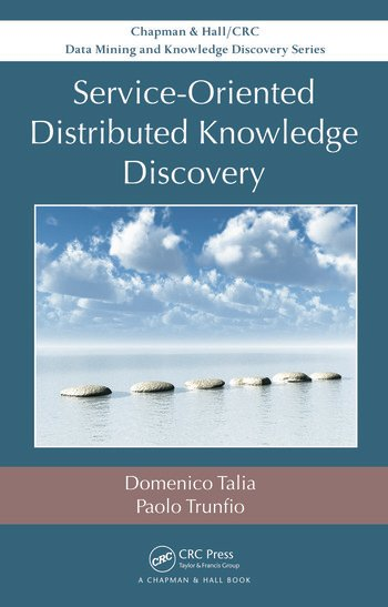 Service-Oriented Distributed Knowledge Discovery book cover