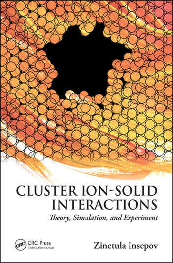Cluster Ion-Solid Interactions Theory, Simulation, and Experiment book cover