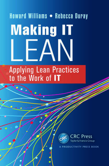 Making IT Lean Applying Lean Practices to the Work of IT book cover