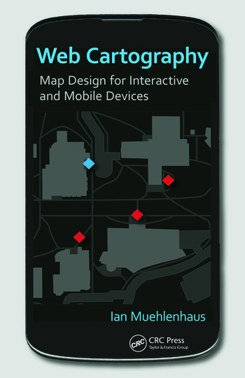 Web Cartography Map Design for Interactive and Mobile Devices book cover