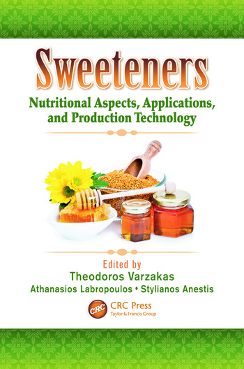 Sweeteners Nutritional Aspects, Applications, and Production Technology book cover
