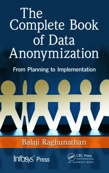 The Complete Book of Data Anonymization From Planning to Implementation book cover