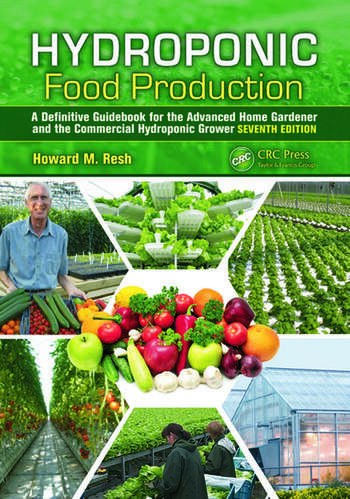 Hydroponic Food Production A Definitive Guidebook for the Advanced Home Gardener and the Commercial Hydroponic Grower, Seventh Edition book cover