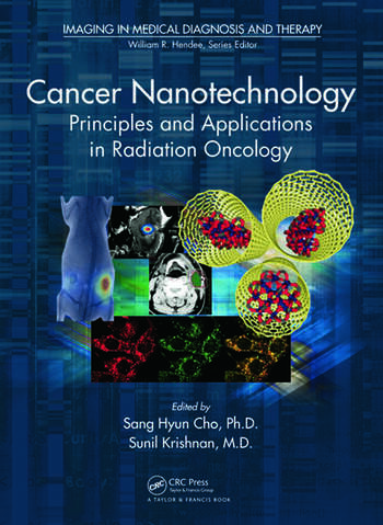 Cancer Nanotechnology Principles and Applications in Radiation Oncology book cover
