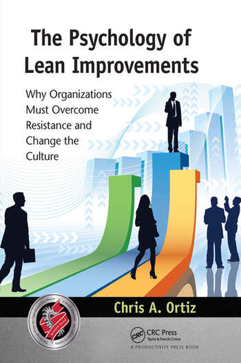 The Psychology of Lean Improvements Why Organizations Must Overcome Resistance and Change the Culture book cover