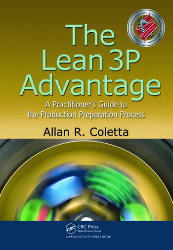 The Lean 3P Advantage A Practitioner's Guide to the Production Preparation Process book cover