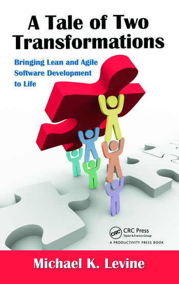A Tale of Two Transformations Bringing Lean and Agile Software Development to Life book cover
