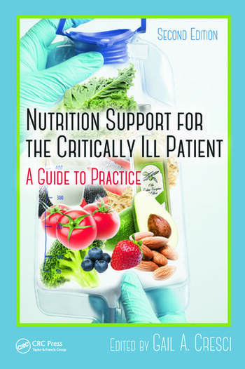 Nutrition support for the critically ill patient a guide to nutrition support for the critically ill patient a guide to practice second edition fandeluxe Gallery