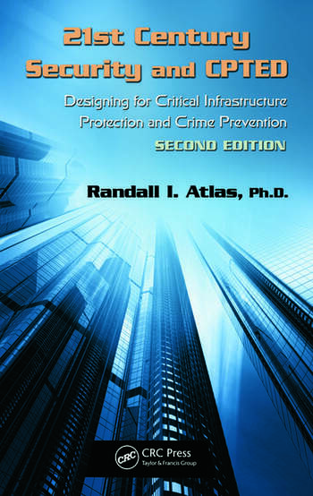 21st Century Security and CPTED Designing for Critical Infrastructure Protection and Crime Prevention, Second Edition book cover