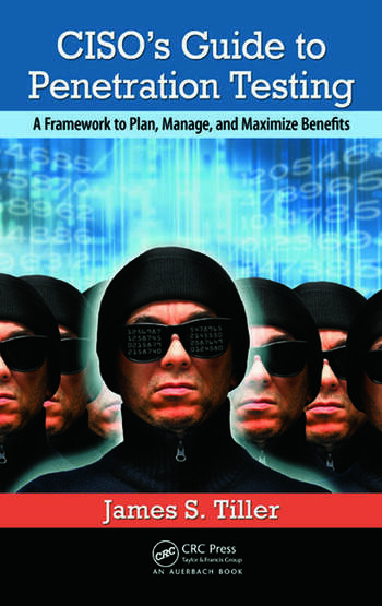 CISO's Guide to Penetration Testing A Framework to Plan, Manage, and Maximize Benefits book cover
