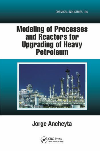 Modeling of Processes and Reactors for Upgrading of Heavy Petroleum book cover