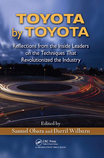 Toyota by Toyota Reflections from the Inside Leaders on the Techniques That Revolutionized the Industry book cover