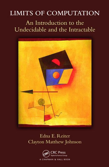 Limits of Computation An Introduction to the Undecidable and the Intractable book cover