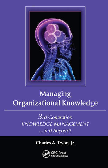 Managing Organizational Knowledge 3rd Generation Knowledge Management and Beyond book cover