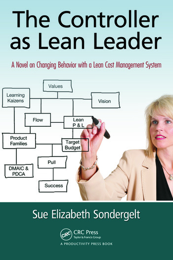The Controller as Lean Leader A Novel on Changing Behavior with a Lean Cost Management System book cover
