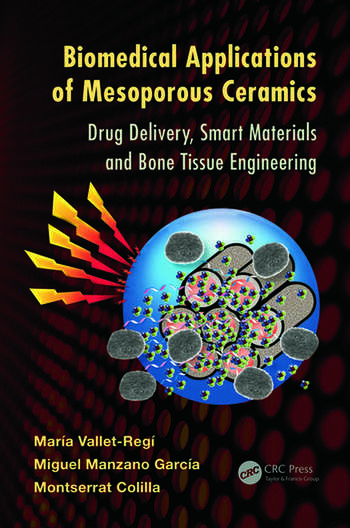 Biomedical Applications of Mesoporous Ceramics Drug Delivery, Smart Materials and Bone Tissue Engineering book cover