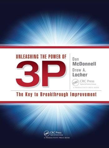 Unleashing the Power of 3P The Key to Breakthrough Improvement book cover