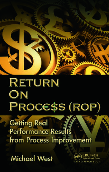 Return On Process (ROP) Getting Real Performance Results from Process Improvement book cover