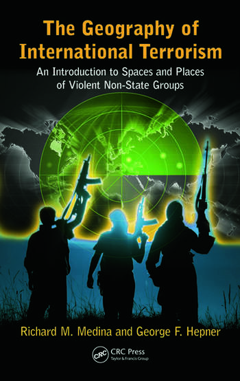 The Geography of International Terrorism An Introduction to Spaces and Places of Violent Non-State Groups book cover