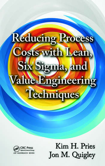 Reducing Process Costs with Lean, Six Sigma, and Value Engineering Techniques book cover